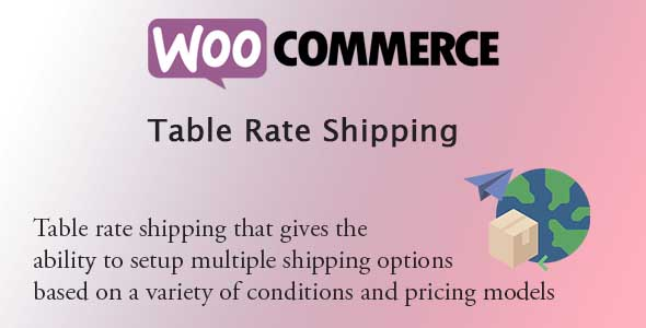 WooCommerce Table Rate Shipping Pro Plugin - WooCommerce Extension |